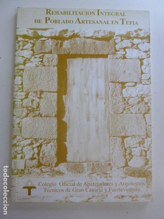 REHABILITACIÓN INTEGRAL DE POBLADO ARTESANAL EN TEFIA. TOMO I (Libros de Segunda Mano - Bellas artes, ocio y coleccionismo - Arquitectura)