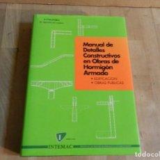Libros de segunda mano: MANUAL DE DETALLES CONSTRUCTIVOS EN OBRAS DE HORMIGÓN ARMADO - J. CALAVERA - LIBRO ARQUITECTURA. Lote 236326495
