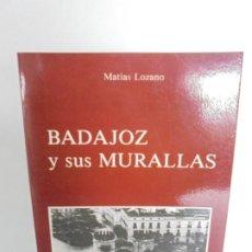 Libros de segunda mano: BADAJOZ Y SUS MURALLAS. MATIAS LOZANO. COLEGIO OFICIAL DE ARQUITECTOS DE EXTREMADURA. 1983. Lote 236424740