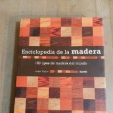 Livros em segunda mão: ENCICLOPEDIA DE LA MADERA 150 TIPOS DE M.. DEL MUNDO AIDAN WALKER BLUME 2007 DESCATALOGADO DIFICIL. Lote 236536370