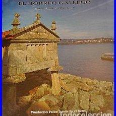 Libros de segunda mano: LIBRO EL HÓRREO GALLEGO....FUNDACIÓN PEDRO BARRIÉ AÑO 1999......MIDE....28 X 22 CMS.....CON 443 PÁG. Lote 237252990