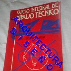 Libros de segunda mano: CURSO INTEGRAL DE DIBUJO TECNICO J LUIS LUNA DE LA ROSA ARQUITECTURA AQ9. Lote 237288610