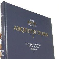 Libros de segunda mano: L'ART GÒTIC A CATALUNYA. ARQUITECTURA I. Lote 237290910