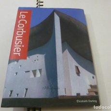 Libros de segunda mano: LE CORBUSIER. ELIZABETH DARLING, EDITORIAL: KLICZKOWSKI PUBLISHERS -N 9. Lote 237300945