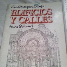 Libros de segunda mano: EDIFICIOS Y CALLES CUADERNOS PARA DIBUJAR HANS SCWARZ PARRAMON ARQUITECTURA AQ9. Lote 237307655