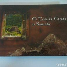 Libros de segunda mano: EL TEITO DE ESCOBA EN SOMIEDO/ASTURIAS/MARIO ALVAREZ.. Lote 237337065