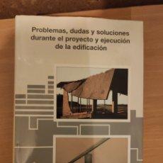 Libros de segunda mano: PROBLEMAS, DUDAS Y SOLUCIONES DURANTE EL PROYECTO Y EJECUCION DE LA EDIFICACION MANUEL MUÑOZ HIDALGO. Lote 239457750