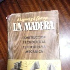 Livros em segunda mão: LA MADERA. E. ANGUERA Y E. TARRAGA, CONSTRUCCIÓN, TECNOLOGÍA, ESTILOGRAFIA, MECÁNICA. Lote 240341035