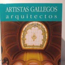 Libros de segunda mano: ARQUITECTURA MODERNISTA, ECLÉCTICA Y REGIONALISTA. ARTISTAS GALLEGOS ARQUITECTURA CASTELLANO. Lote 240748980
