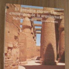 Livros em segunda mão: EL PRESENTE ETERNO: LOS COMIENZOS DE LA ARQUITECTURA. DE SIGFRIED GIEDION.. Lote 242479600