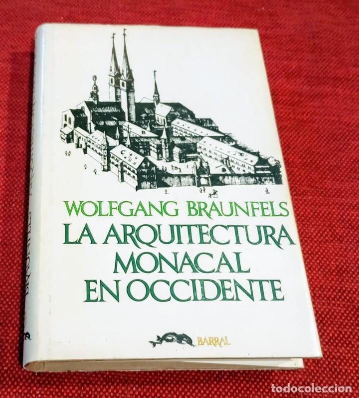 ARQUITECTURA MONACAL OCCIDENTE - WOLFGANG BRAUNFELS - BARRAL 1975 (Libros de Segunda Mano - Bellas artes, ocio y coleccionismo - Arquitectura)