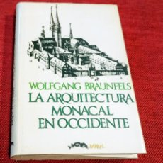 Libros de segunda mano: ARQUITECTURA MONACAL OCCIDENTE - WOLFGANG BRAUNFELS - BARRAL 1975. Lote 242865875