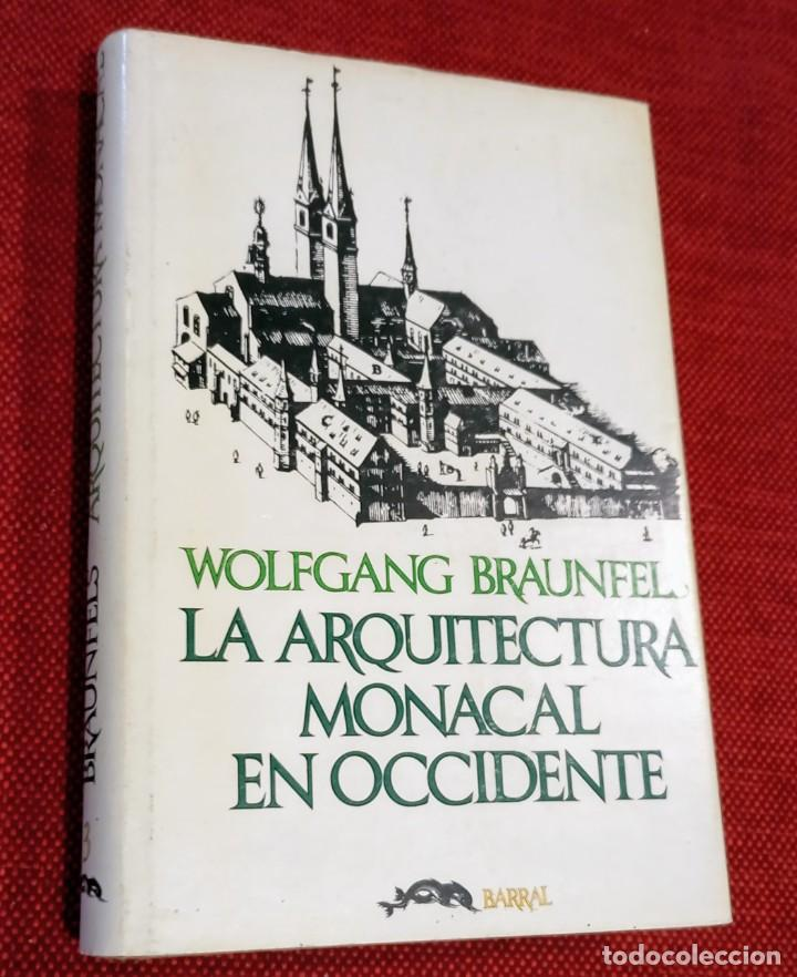 Libros de segunda mano: ARQUITECTURA MONACAL OCCIDENTE - WOLFGANG BRAUNFELS - BARRAL 1975 - Foto 2 - 242865875