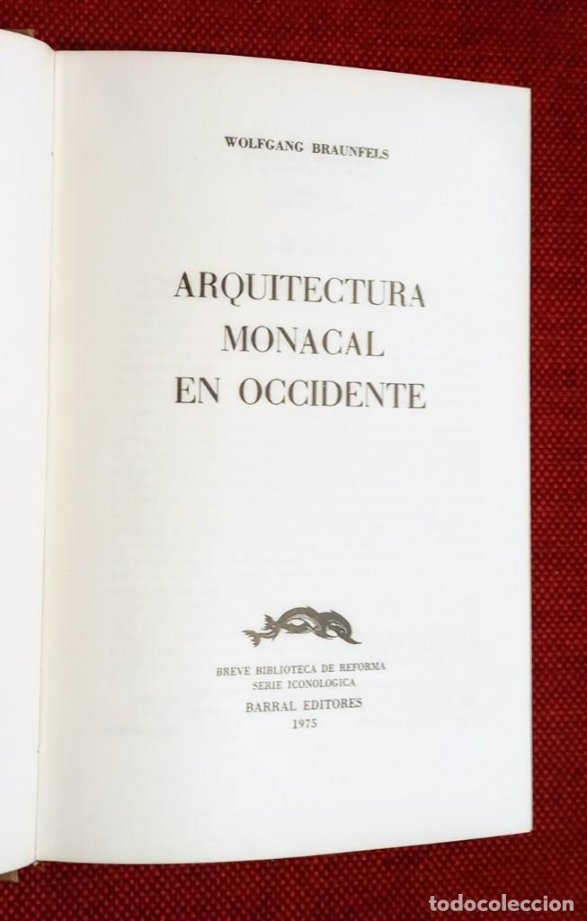 Libros de segunda mano: ARQUITECTURA MONACAL OCCIDENTE - WOLFGANG BRAUNFELS - BARRAL 1975 - Foto 7 - 242865875