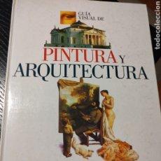 Libros de segunda mano: GUÍA VISUAL DE PINTURA Y ARQUITECTURA. Lote 242887960
