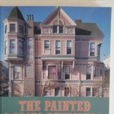 Libros de segunda mano: THE PAINTED LADIES REVISITED SAN FRANCISCO. Lote 243011265