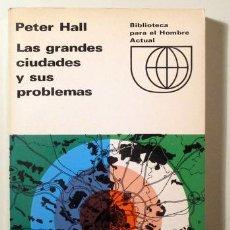 Libros de segunda mano: HALL, PETER - LAS GRANDES CIUDADES Y SUS PROBLEMAS - MADRID 1965 - ILUSTRADO. Lote 277610373