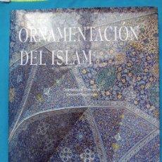 Libros de segunda mano: ORNAMENTACIÓN DEL ISLAM - DOMINIQUE CLÉVENOT I GERARD DEGEORGE. Lote 243903525