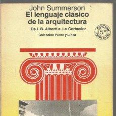 Livros em segunda mão: JOHN SUMMERSON. EL LENGUAJE CLASICO DE LA ARQUITECTURA.DE L.B. ALBERTI A LE CORBUSIER. GUSTAVO GILI. Lote 244553945