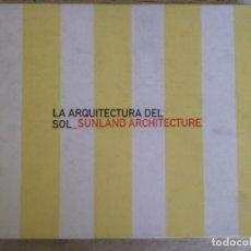 Livres d'occasion: LA ARQUITECTURA DEL SOL. 2002. CARTONÉ.. Lote 244696885