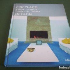 Libros de segunda mano: FIREPLACE DESIGN .. Lote 244847500