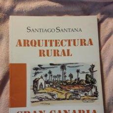 Livres d'occasion: ARQUITECTURA RURAL EN GRAN CANARIA, DE SANTIAGO SANTANA. CANARIAS, DOMÉSTICA, POPULAR. Lote 244859435