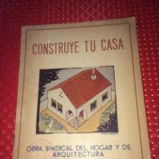Livres d'occasion: CONSTRUYE TU CASA - OBRA SINDICAL DEL HOGAR Y DE ARQUITECTURA - ENERO DE 1945. Lote 245029415
