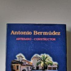 Libros de segunda mano: LIBRO ANTONIO BERMUDEZ, ARTESANO-CONSTRUCTOR, VEGA ARAMBURU, GOYARAN,1999. Lote 245482605
