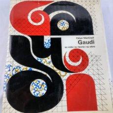 Libros de segunda mano: GAUDI - SU VIDA - SU TEORIA - SU OBRA - CESAR MARTINELL - ILUSTRADO - 1967. Lote 245623300