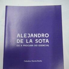 Libros de segunda mano: ALEJANDRO DE LA SOTA OU A PROCURA DO ESENCIAL 2018 CELESTINO GARCÍA BRAÑA DIA DAS ARTES GALEGAS 2018. Lote 246135775