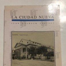 Libros de segunda mano: LA CIUDAD NUEVA ALICANTE JUAN CALDUCH CERVERA. Lote 246194095
