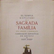 Libros de segunda mano: EL TEMPLE EXPIATORI DE LA SAGRADA FAMÍLIA. ASSOCIACIÓ ESPIRITUAL DE DEVOTS DE SANT JOSEP. 1947.. Lote 246694555