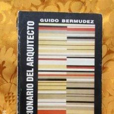 Libros de segunda mano: DICCIONARIO DEL ARQUITECTO - GUIDO BERMÚDEZ. Lote 247451410
