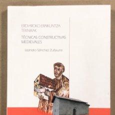 Libros de segunda mano: TÉCNICAS CONSTRUCTIVAS MEDIEVALES. LEANDRO SÁNCHEZ ZUFIAURRE. EKOB N° 3 (2007).. Lote 247745110