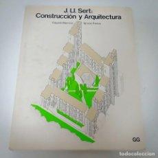 Livros em segunda mão: LIBRO J. LL. SERT: CONSTRUCCIÓN Y ARQUITECTURA. Lote 248218185