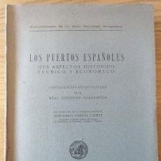 Libros de segunda mano: LOS PUERTOS ESPAÑOLES SUS ASPECTOS HISTÓRICO TÉCNICOS Y ECONÓMICOS. MADRID, 1946 R.S.GEOGRAFICA RARO. Lote 249281170