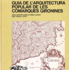 Libros de segunda mano: GUIA DE L'ARQUITECTURA POPULAR DE LES COMARQUES GIRONINES - PUBLICACIÓ COL·LEGI ARQUITECTES 1977. Lote 249485160