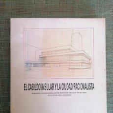 Libros de segunda mano: EL CABILDO INSULAR Y LA CIUDAD RACIONALISTA, DE VVAA 1987 (LAS PALMAS 1987).. Lote 250149110