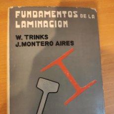 Libros de segunda mano: FUNDAMENTOS DE LA LAMINACION - W. TRINKS Y J. MONTERO ARIES - EDICIONES INTERCIENCIA LIBRO TECNICO. Lote 250343445