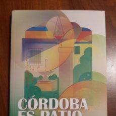 Livros em segunda mão: CÓRDOBA ES PATIO LIBRO. Lote 251924650
