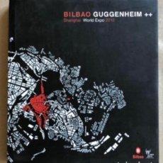 Libros de segunda mano: BILBAO GUGGENHEIM ++. SHANGHAI WORLD EXPO 2010. LIBRO TRANSFORMACIÓN DE BILBAO PARA LA EXPO DE SHANG. Lote 132718950