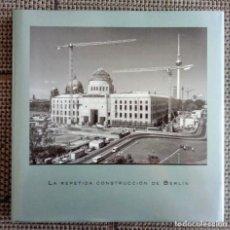 Libros de segunda mano: LIBRO LA REPETIDA CONSTRUCCIÓN DE BERLÍN. ALEMANIA. URBANISMO. ARQUITECTURA. 2015.. Lote 253560695