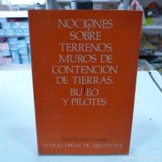 Libros de segunda mano: NOCIONES SOBRE TERRENOS MUROS DE CONTENCION DE TIERRAS BUJEO Y PILOTES - VICTOR ESCRIBANO UCELAY. Lote 253585500