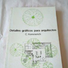 Libros de segunda mano: DETALLES GRAFICOS PARA ARQUITECTOS C. KEMMERICH. Lote 253655930