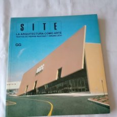 Libros de segunda mano: SITE LA ARQUITECTURA COMO ARTE. Lote 253657630