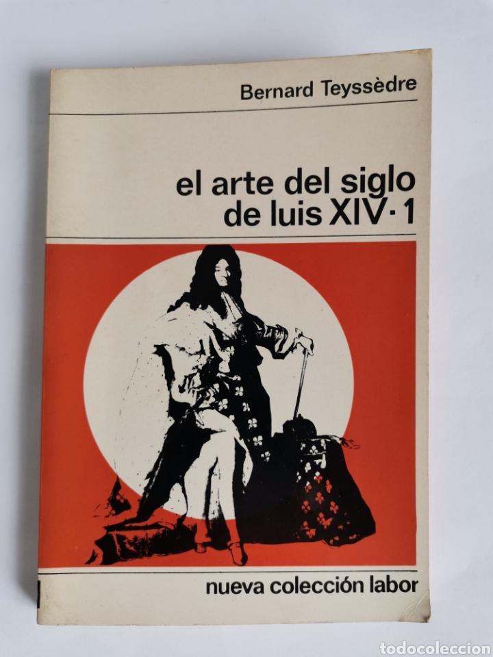 EL ARTE DEL SIGLO DE LUIS XIV-1 BERNARD TEYSSÈDRE 152 NUEVA COLECCIÓN LABOR (Libros de Segunda Mano - Bellas artes, ocio y coleccionismo - Arquitectura)
