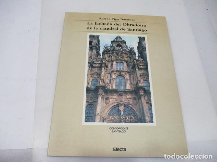 ALFREDO VIGO TRASANCOS LA FACHADA DEL OBRADOIRO DE LA CATEDRAL DE SANTIAGO W6574 (Libros de Segunda Mano - Bellas artes, ocio y coleccionismo - Arquitectura)