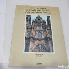 Libros de segunda mano: ALFREDO VIGO TRASANCOS LA FACHADA DEL OBRADOIRO DE LA CATEDRAL DE SANTIAGO W6574. Lote 254912250