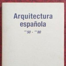 Libros de segunda mano: ARQUITECTURA ESPAÑOLA. AÑOS 50 – AÑOS 80. VV.AA. MOPU 1986. 25 CM. MUY BUEN ESTADO!. Lote 254960715