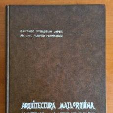 Libros de segunda mano: ARQUITECTURA MALLORQUINA MODERNA Y CONTEMPORANEA - AÑO 1973 - BALEARES PALMA. Lote 254963495